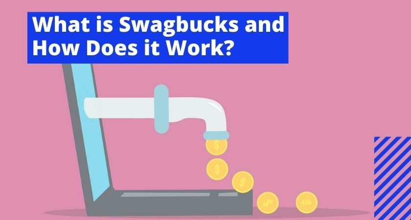 What is Swagbucks and How Does it Work?